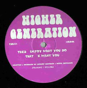 Higher Generation - Enjoy What You Do / I Want You