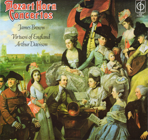 Mozart/James Brown  Virtuosi Of England - Mozart Horn Concertos - Conductor Arthur Davison