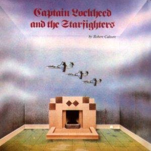Robert Calvert - Captain Lockheed And The Starfighters