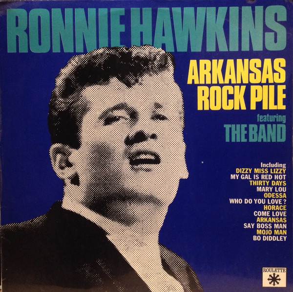 Ronnie Hawkins With The Band - Arkansas Rock Pile