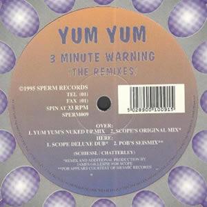 YUM YUM - 3 MINUTE WARNING (REMIXES)