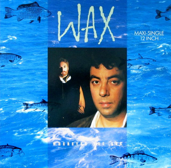 Wax - Wherever You Are