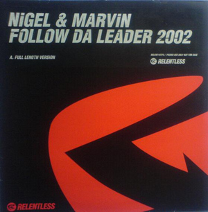Nigel & Marvin - Follow Da Leader 2002