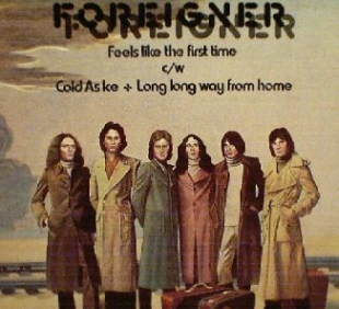 Foreigner - Feels Like The First Time / Cold As Ice