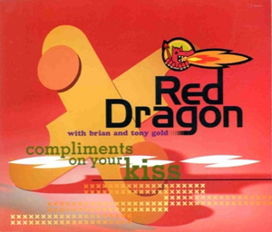 Red Dragon - Compliments On Your Kiss