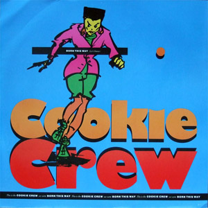 COOKIE CREW, THE - Born This Way (Let's Dance) - 12 inch x 1