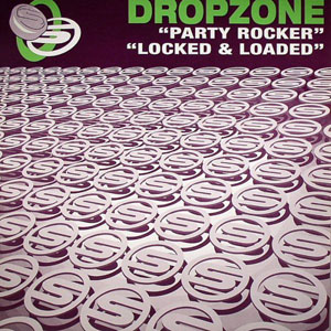 Dropzone - Party Rocker / Locked & Loaded
