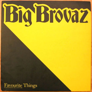 BIG BROVAZ - Favourite Things - 12 inch x 1