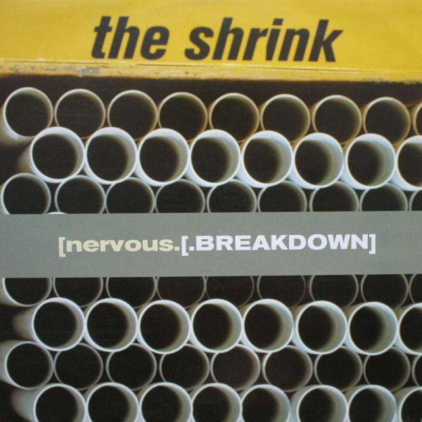 THE SHRINK - NERVOUS BREAKDOWN