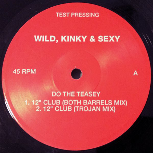 Wild Kinky And Sexy - Do The Teasey