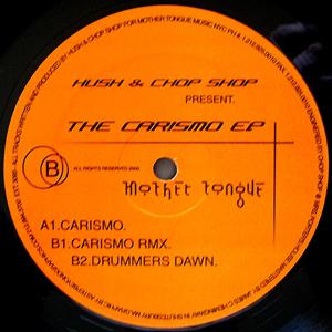Hush & Chop Shop - Carismo EP