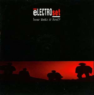 Electroset - How Does It Feel? (Theme From Techno Blues)