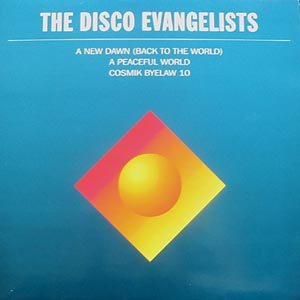 Disco Evangelists, The - A New Dawn (Back To The World)