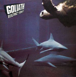 Goliath - Electric? Funky!
