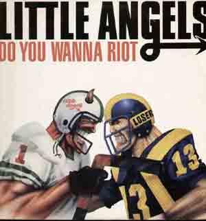 Little Angels - Do You Wanna Riot