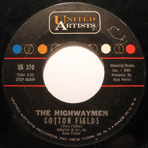 Highwaymen, The - Cotton Fields / The Gypsy Rover