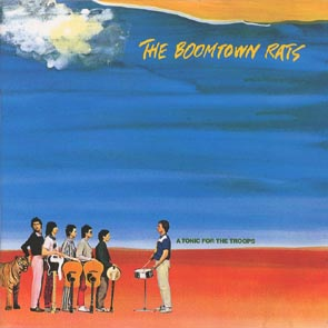 Boomtown Rats, The - A Tonic For The Troops