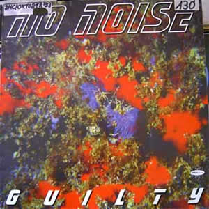 NO NOISE - GUILTY