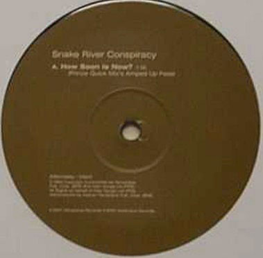 SNAKE RIVER CONSPIRACY - HOW SOON IS NOW