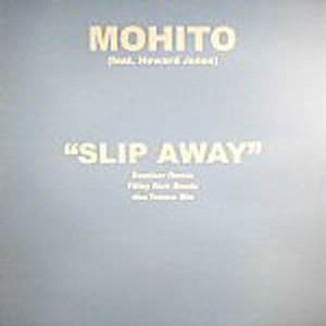 MOHITO feat HOWARD JONES - SLIP AWAY (REMIXES)