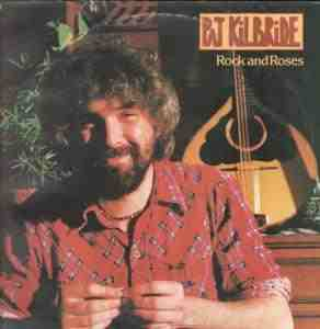 Pat Kilbride - Rock And Roses