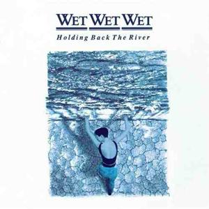 Wet Wet Wet - Hold Back The River