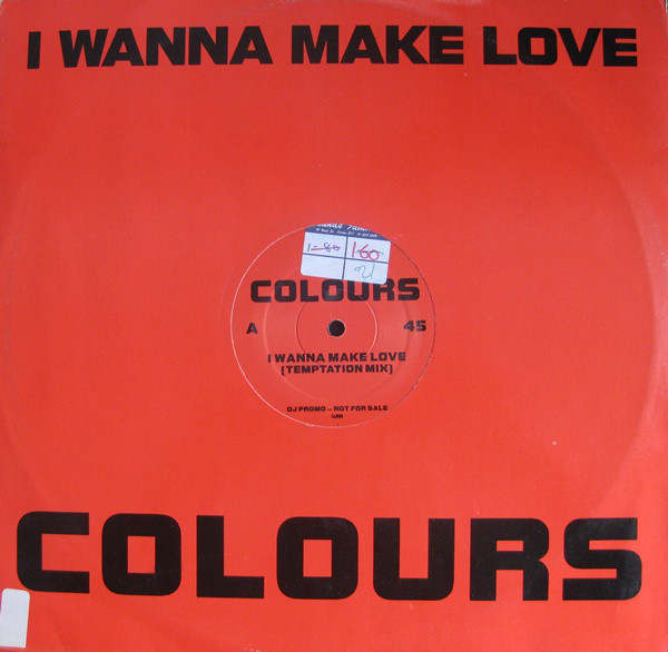 Colours - I Wanna Make Love