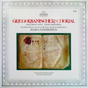 Choralschola Maria Einsiedeln,Pater Roman Bannwart - Gregorianischer Choral