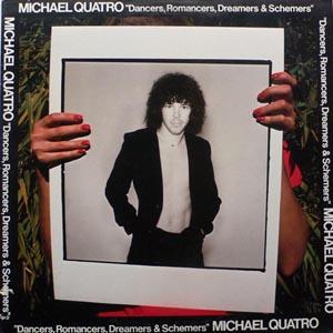 Michael Quatro - Dancers, Romancers, Dreamers & Schemers
