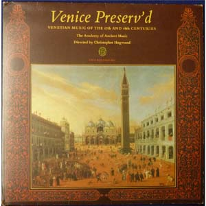 ACADEMY OF ANCIENT MUSIC - CHRISTOPHER HOGWOOD - VENICE PRESERV,D - MONTEVERDI/GABRIELI/CAVALLI