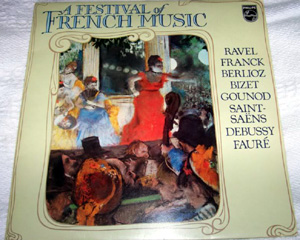 Ravel, Franck, Berioz, Bizet, Gounod, Debussy - A FESTIVAL OF FRENCH MUSIC