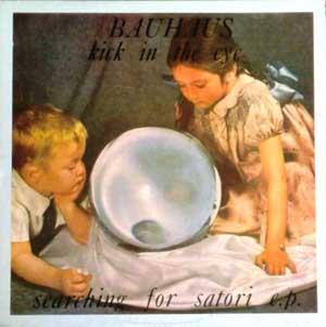 Bauhaus - Kick In The Eye (Searching For Satori E.P.)