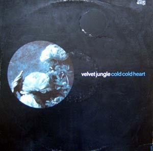 Velvet Jungle - Cold Cold Heart