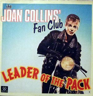 JOAN COLLINS' FAN CLUB, THE - Leader Of The Pack - Maxi x 1