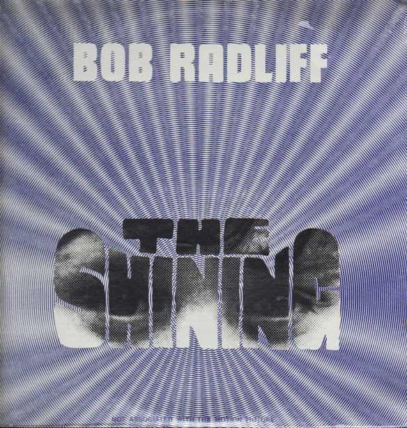 BOB RADLIFF - THE SHINING