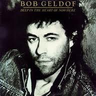 Bob Geldof - Deep In The Heart Of Nowhere
