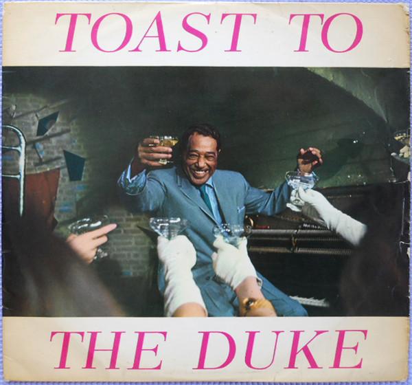 Duke Ellington - Toast To The Duke