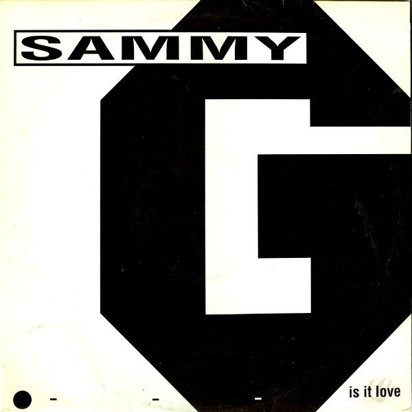 SAMMY G - IS IT LOVE (WHITE VINYL)