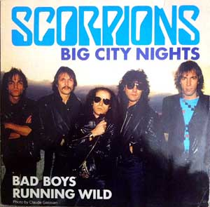 Scorpions - Big City Nights / Bad Boys Running Wild