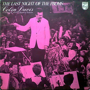 B.B.C. Symphony Orchestra - Colin Davis - The Last Night Of The Proms