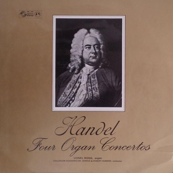 Handel, Lionel Rogg - Collegium Academicum, Geneva - Four Organ Concertos