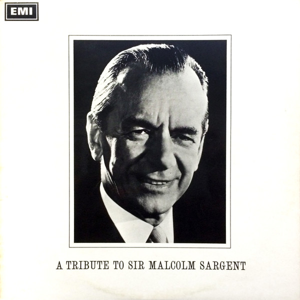 VARIOUS - TRIBUTE TO SIR MALCOLM SARGENT