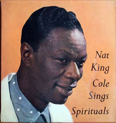 Nat King Cole with 1st Church Of Deliverance Choir - Sings Spirituals