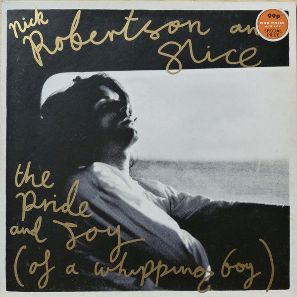Nick Robertson - The Pride And Joy (Of A Whipping Boy)