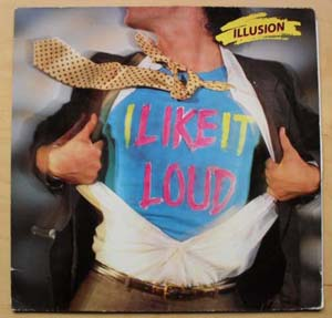I LIKE IT LOUD - ILLUSION