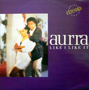 Aurra - Like I Like It (Extended Remixed Version)