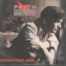 Faith Brothers - A Stranger On Home Ground