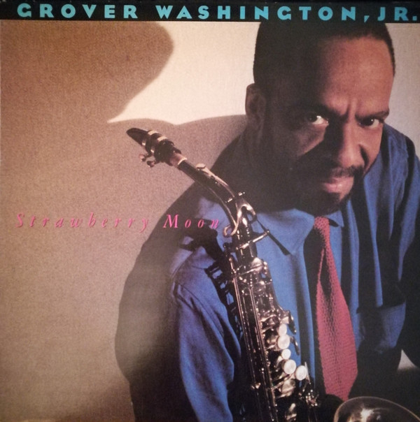 GROVER WASHINGTON JR - STRAWBERRY MOON