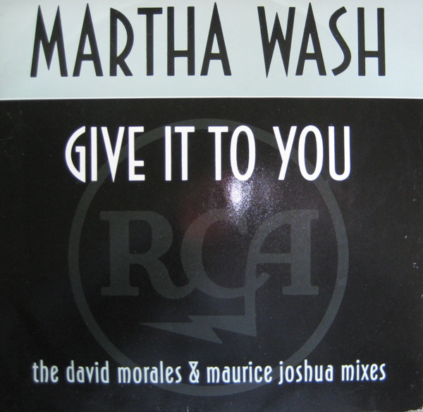 MARTHA WASH - GIVE IT TO YOU (DAVID MORALES)