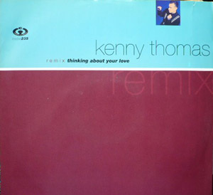 KENNY THOMAS - Thinking About Your Love Remixes